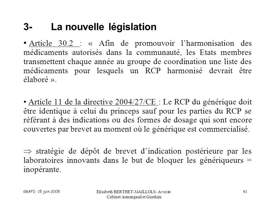 GRAPI- 15 juin 2005 Elisabeth BERTHET-MAILLOLS- Avocat- Cabinet Armengaud et Guerlain 61 3-La nouvelle législation Article 30.2 : « Afin de promouvoir