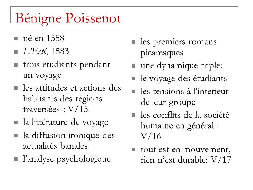 Bénigne Poissenot né en 1558 LEsté, 1583 trois étudiants pendant un voyage les attitudes et actions des habitants des régions traversées : V/15 la lit