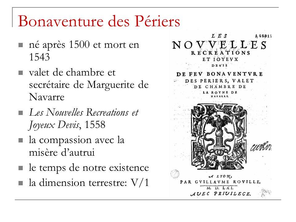 Bonaventure des Périers né après 1500 et mort en 1543 valet de chambre et secrétaire de Marguerite de Navarre Les Nouvelles Recreations et Joyeux Devi