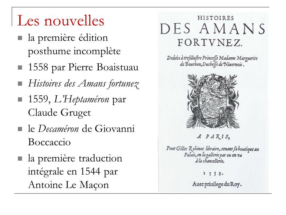 Les nouvelles la première édition posthume incomplète 1558 par Pierre Boaistuau Histoires des Amans fortunez 1559, LHeptaméron par Claude Gruget le De