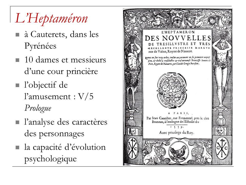 LHeptaméron à Cauterets, dans les Pyrénées 10 dames et messieurs dune cour princière lobjectif de lamusement : V/5 Prologue lanalyse des caractères de