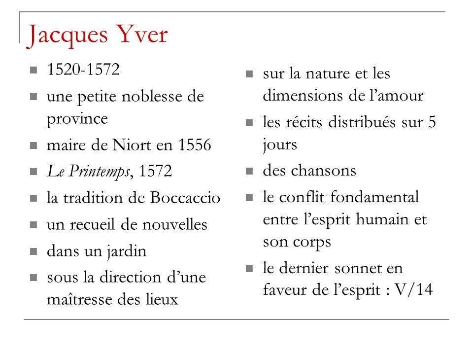 Jacques Yver 1520-1572 une petite noblesse de province maire de Niort en 1556 Le Printemps, 1572 la tradition de Boccaccio un recueil de nouvelles dan
