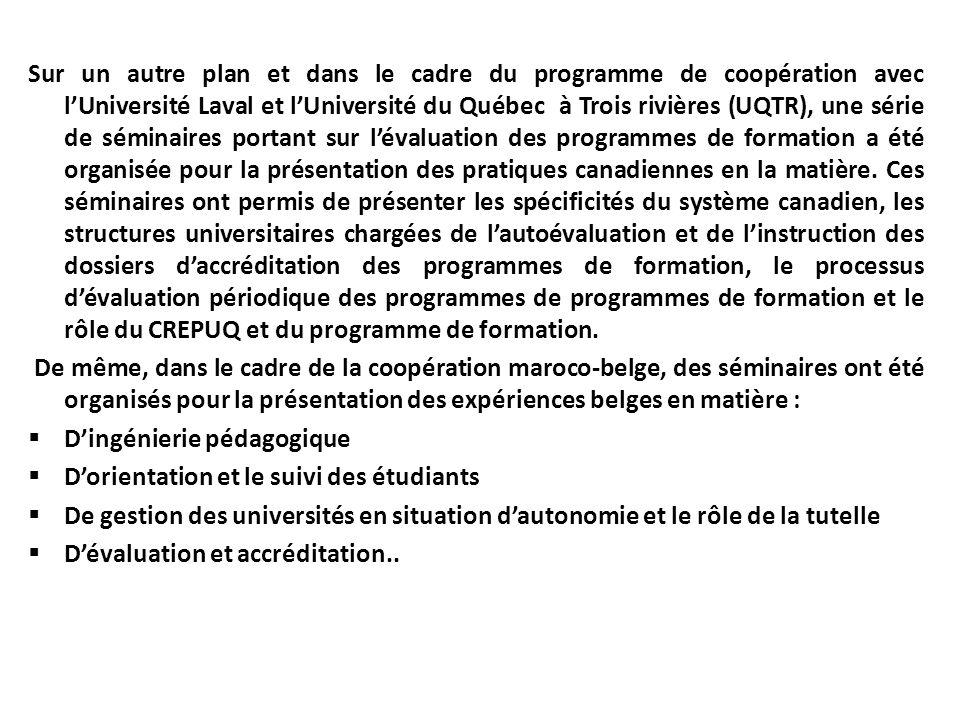 Sur un autre plan et dans le cadre du programme de coopération avec lUniversité Laval et lUniversité du Québec à Trois rivières (UQTR), une série de s
