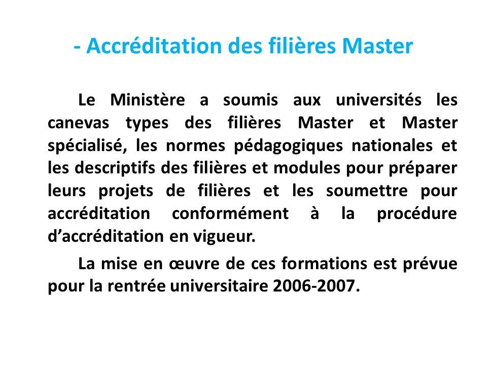 - Accréditation des filières Master Le Ministère a soumis aux universités les canevas types des filières Master et Master spécialisé, les normes pédag