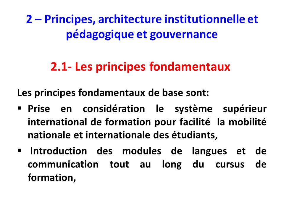 Les principes fondamentaux de base sont: Prise en considération le système supérieur international de formation pour facilité la mobilité nationale et