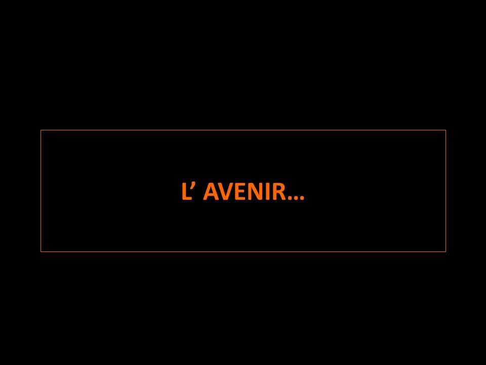 L AVENIR…