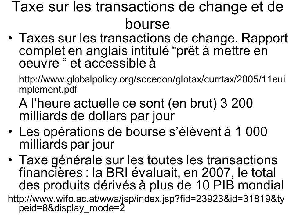 Taxe sur les transactions de change et de bourse Taxes sur les transactions de change. Rapport complet en anglais intitulé prêt à mettre en oeuvre et