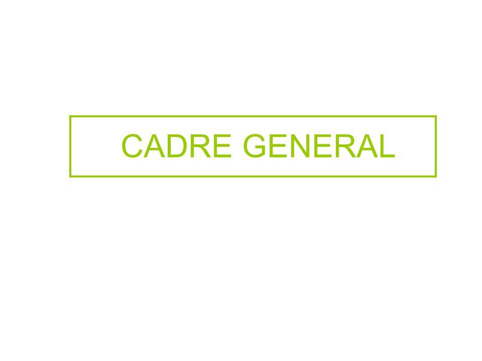 CADRE GENERAL