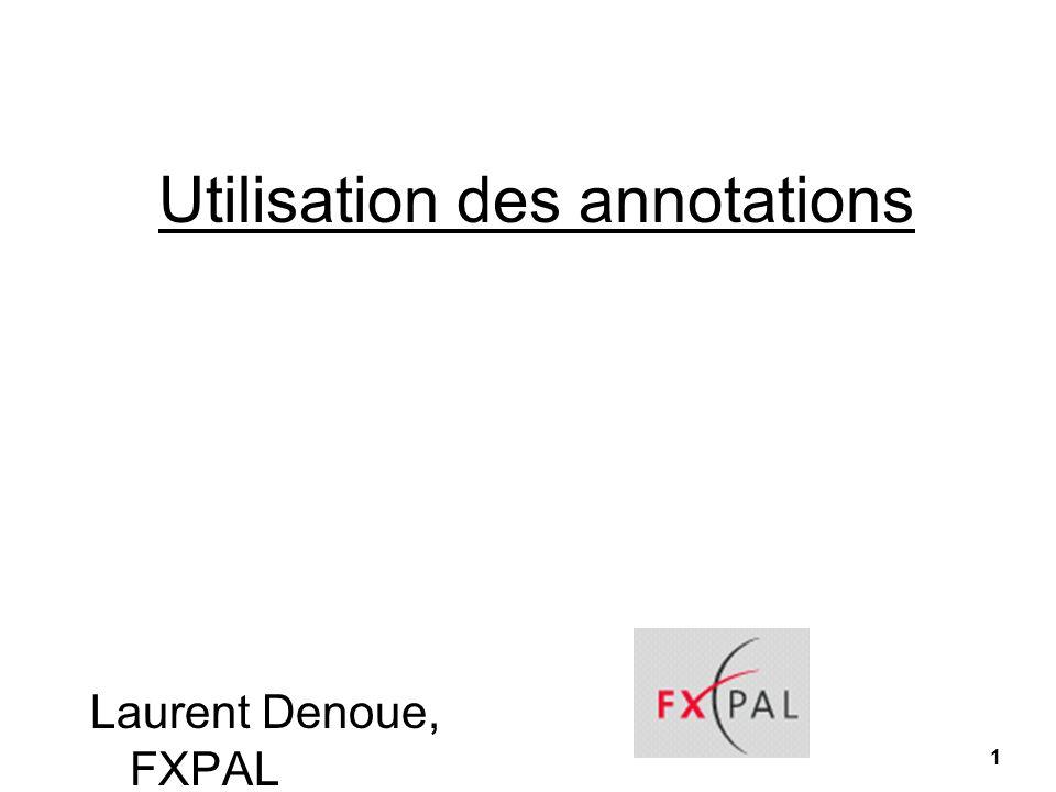 1 Utilisation des annotations Laurent Denoue, FXPAL