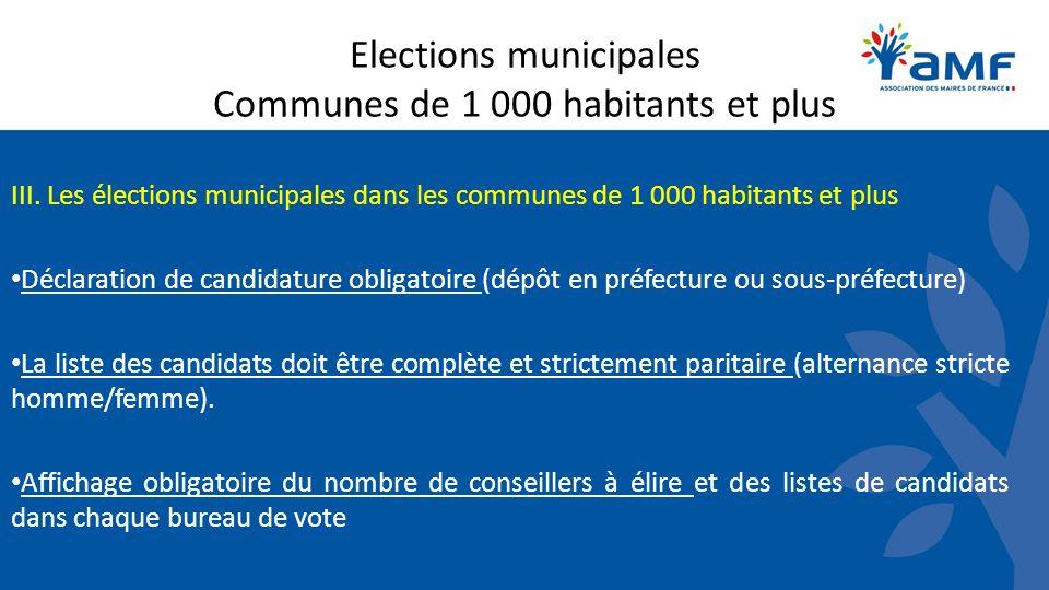 Elections municipales Communes de 1 000 habitants et plus III. Les élections municipales dans les communes de 1 000 habitants et plus Déclaration de c