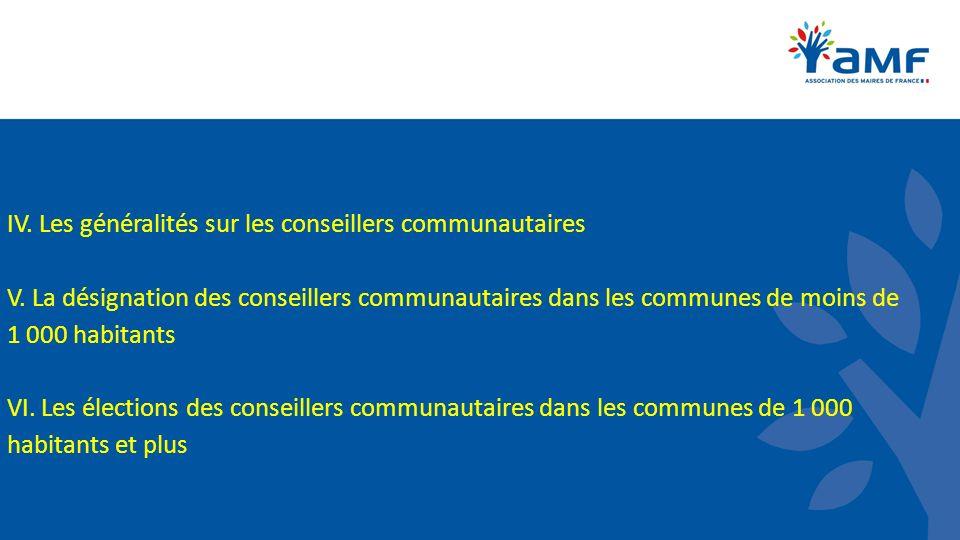 IV. Les généralités sur les conseillers communautaires V. La désignation des conseillers communautaires dans les communes de moins de 1 000 habitants