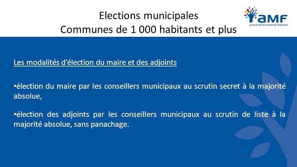 Elections municipales Communes de 1 000 habitants et plus Les modalités délection du maire et des adjoints élection du maire par les conseillers munic