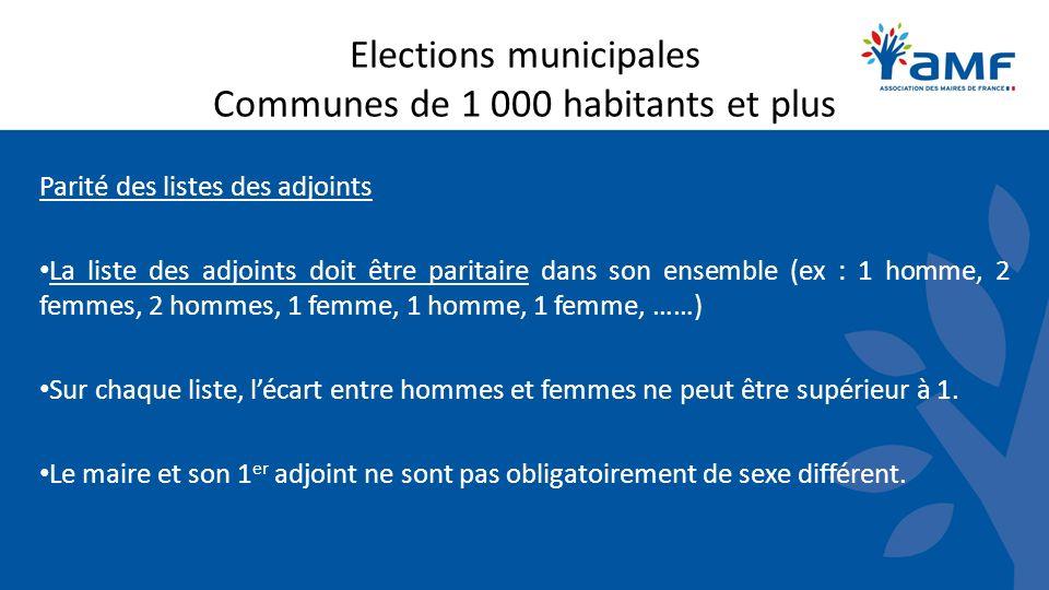 Elections municipales Communes de 1 000 habitants et plus Parité des listes des adjoints La liste des adjoints doit être paritaire dans son ensemble (