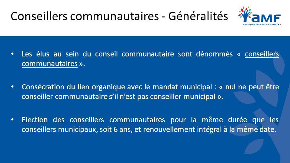 Conseillers communautaires - Généralités Les élus au sein du conseil communautaire sont dénommés « conseillers communautaires ».