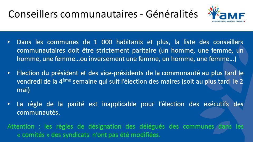 Conseillers communautaires - Généralités Dans les communes de 1 000 habitants et plus, la liste des conseillers communautaires doit être strictement p
