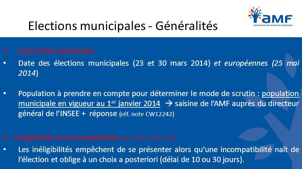 Elections municipales - Généralités 1.Dispositions générales Date des élections municipales (23 et 30 mars 2014) et européennes (25 mai 2014) Populati