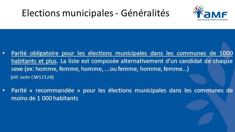 Elections municipales - Généralités Parité obligatoire pour les élections municipales dans les communes de 1000 habitants et plus.