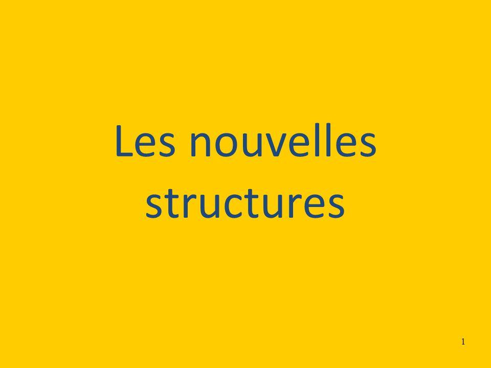 1 Les nouvelles structures