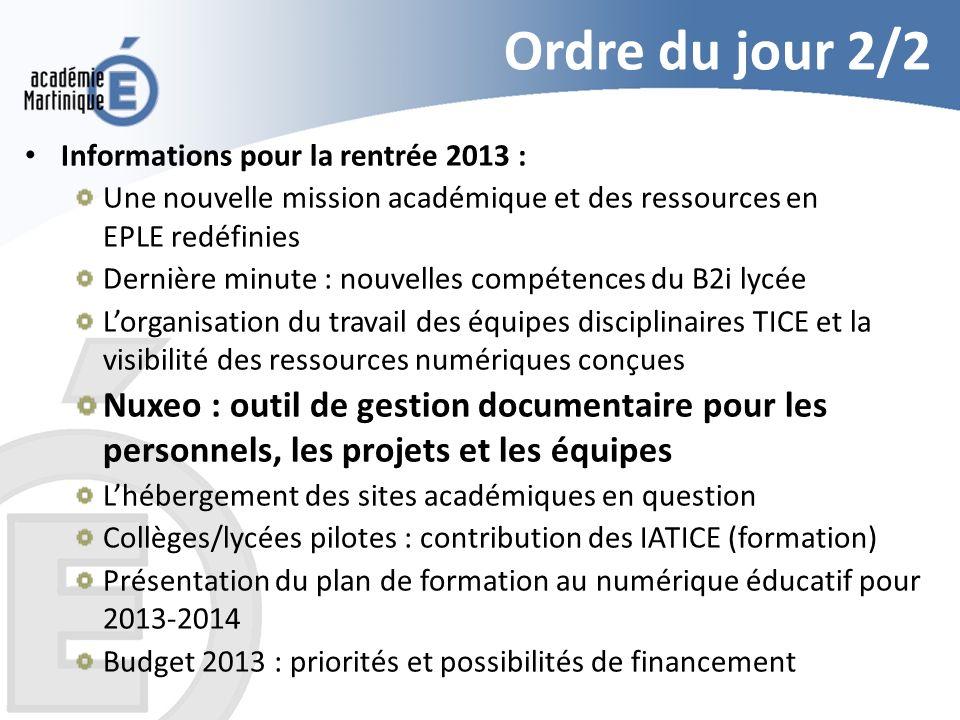 Ordre du jour 2/2 Informations pour la rentrée 2013 : Une nouvelle mission académique et des ressources en EPLE redéfinies Dernière minute : nouvelles
