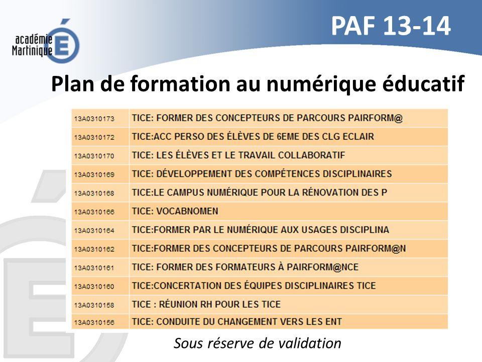 PAF 13-14 Plan de formation au numérique éducatif Sous réserve de validation