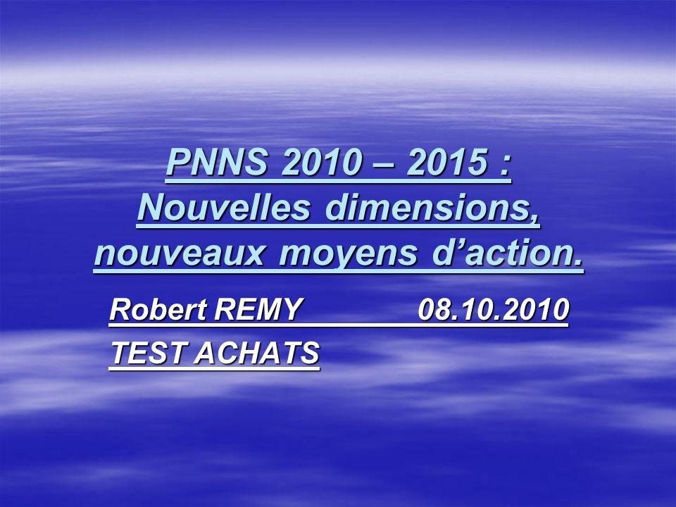 PNNS 2010 – 2015 : Nouvelles dimensions, nouveaux moyens daction.