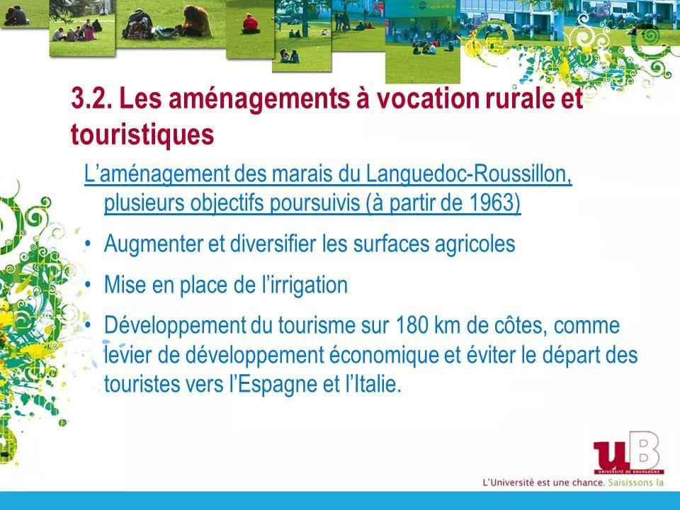 3.2. Les aménagements à vocation rurale et touristiques Laménagement des marais du Languedoc-Roussillon, plusieurs objectifs poursuivis (à partir de 1