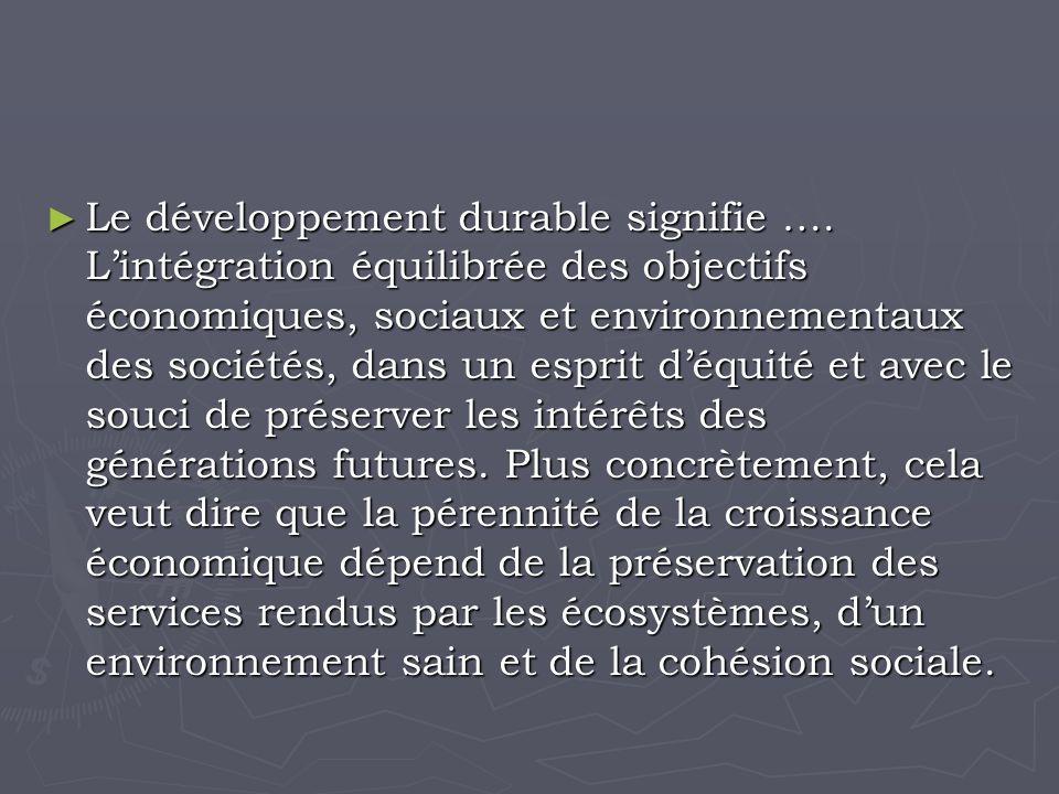 Le développement durable signifie ….