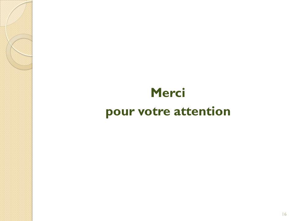 Merci pour votre attention 16