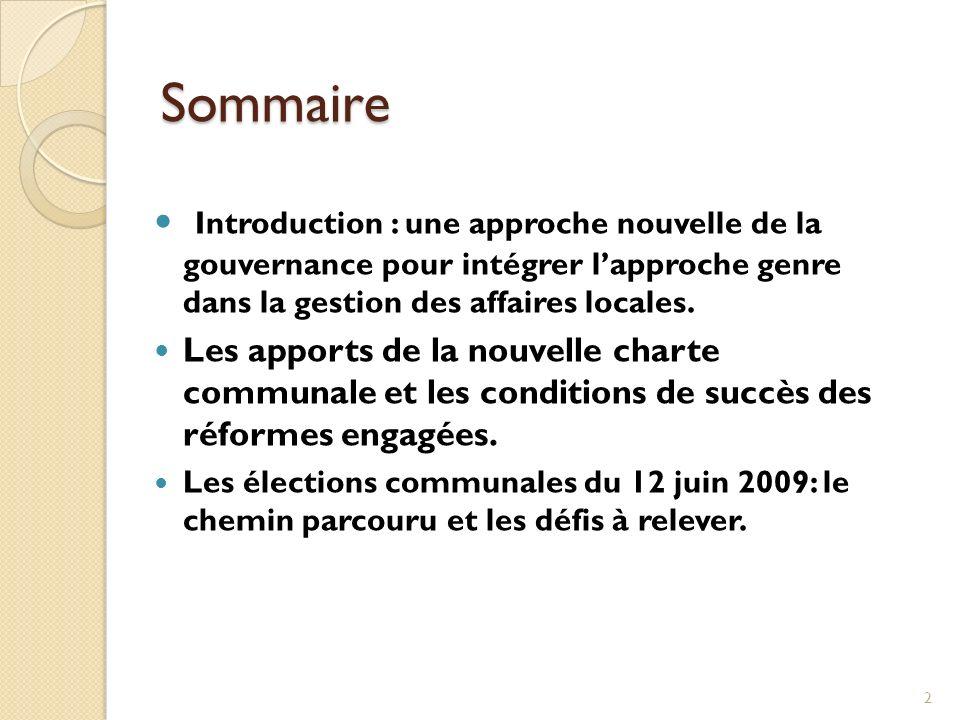Sommaire Introduction : une approche nouvelle de la gouvernance pour intégrer lapproche genre dans la gestion des affaires locales. Les apports de la