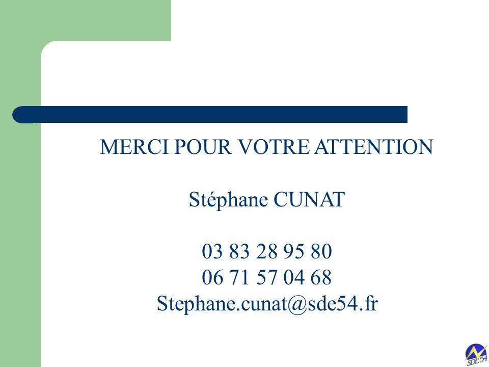 MERCI POUR VOTRE ATTENTION Stéphane CUNAT 03 83 28 95 80 06 71 57 04 68 Stephane.cunat@sde54.fr