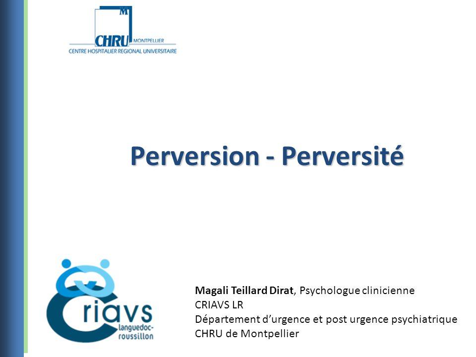 plan Perversion Perversité Description clinique Le harcèlement expression de la perversion Incidence dans la thérapie Perversion-Perversité2
