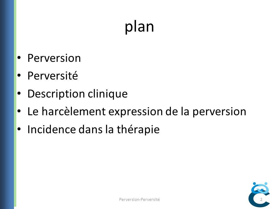 INCIDENCE DANS LA THERAPIE Perversion-Perversité23