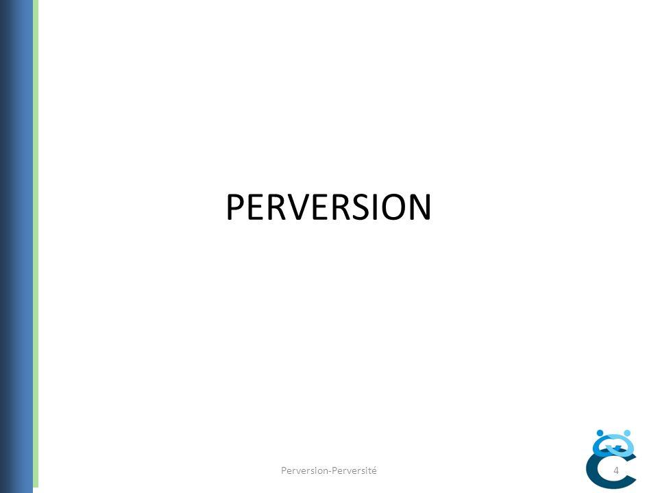 La perversion désigne un comportement et/ou un scénario sexuel dominé par une ou plusieurs conduites paraphiliques.