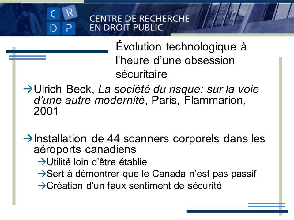 Évolution technologique à lheure dune obsession sécuritaire Ulrich Beck, La société du risque: sur la voie dune autre modernité, Paris, Flammarion, 20
