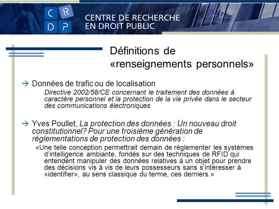 Définitions de «renseignements personnels» Données de trafic ou de localisation Directive 2002/58/CE concernant le traitement des données à caractère
