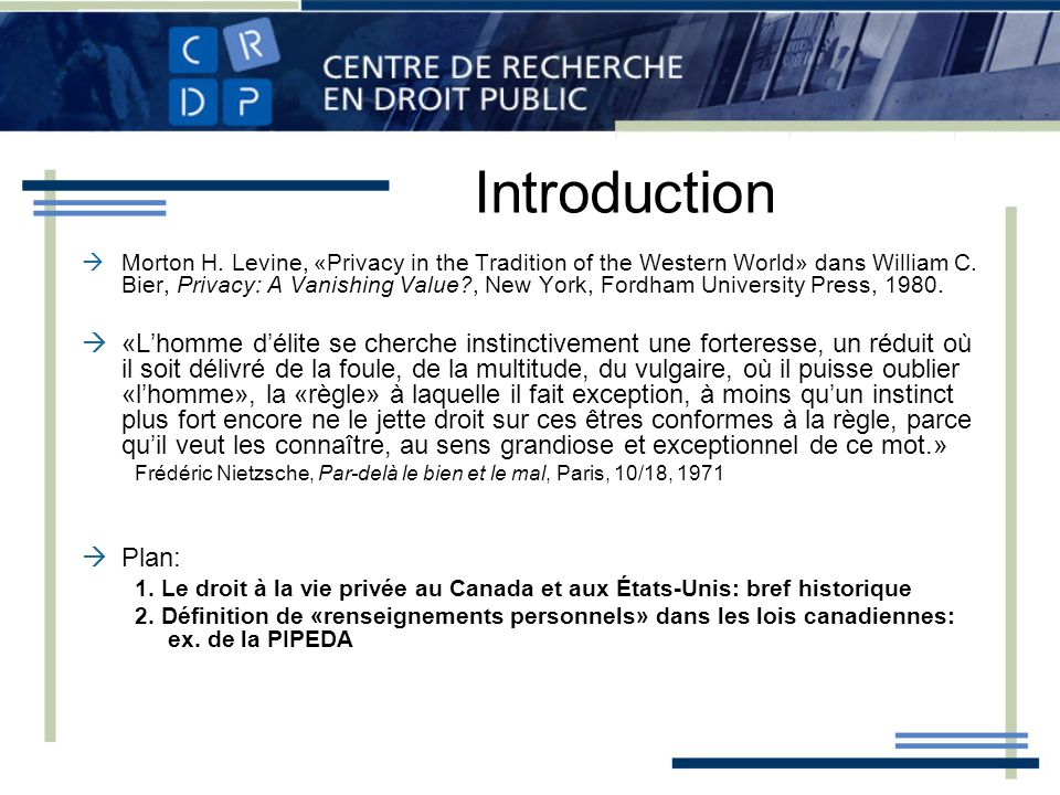 Introduction Morton H. Levine, «Privacy in the Tradition of the Western World» dans William C. Bier, Privacy: A Vanishing Value?, New York, Fordham Un
