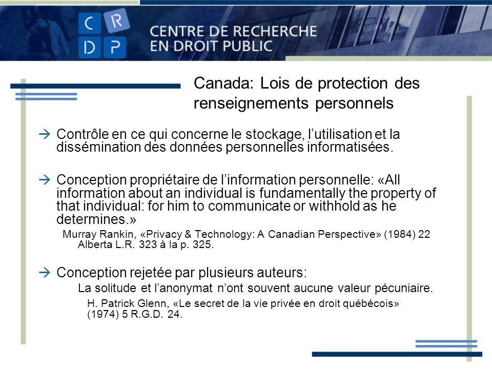 Canada: Lois de protection des renseignements personnels Contrôle en ce qui concerne le stockage, lutilisation et la dissémination des données personn