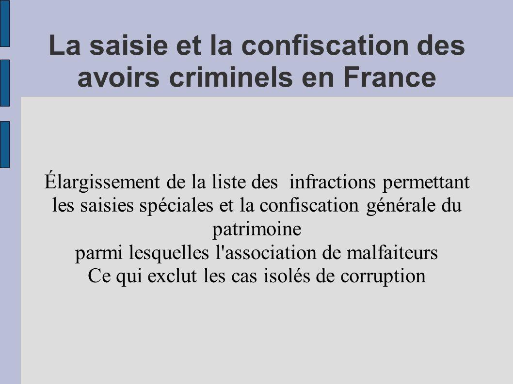 La saisie et la confiscation des avoirs criminels en France Élargissement de la liste des infractions permettant les saisies spéciales et la confiscat