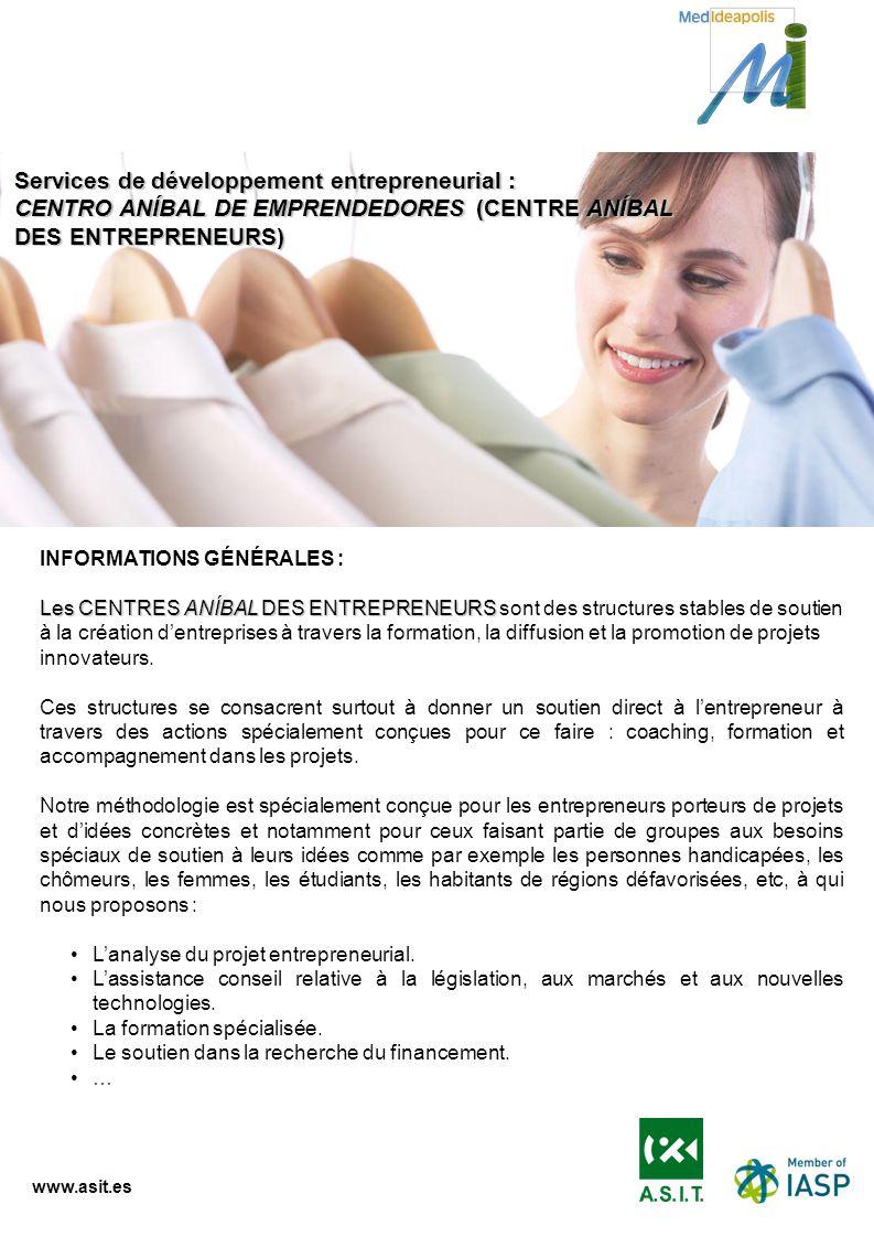 www.asit.es INFORMATIONS GÉNÉRALES : Les CENTRES ANÍBAL DES ENTREPRENEURS Les CENTRES ANÍBAL DES ENTREPRENEURS sont des structures stables de soutien