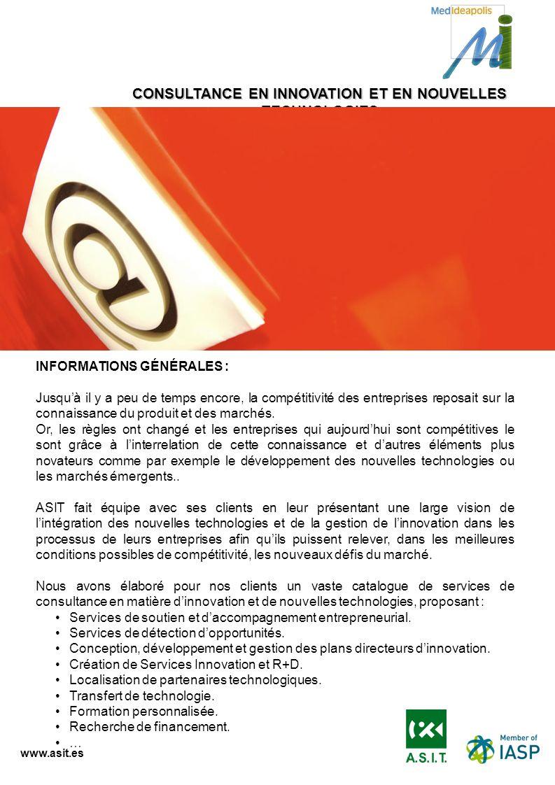 www.asit.es CONSULTANCE EN INNOVATION ET EN NOUVELLES TECHNOLOGIES INFORMATIONS GÉNÉRALES : Jusquà il y a peu de temps encore, la compétitivité des en