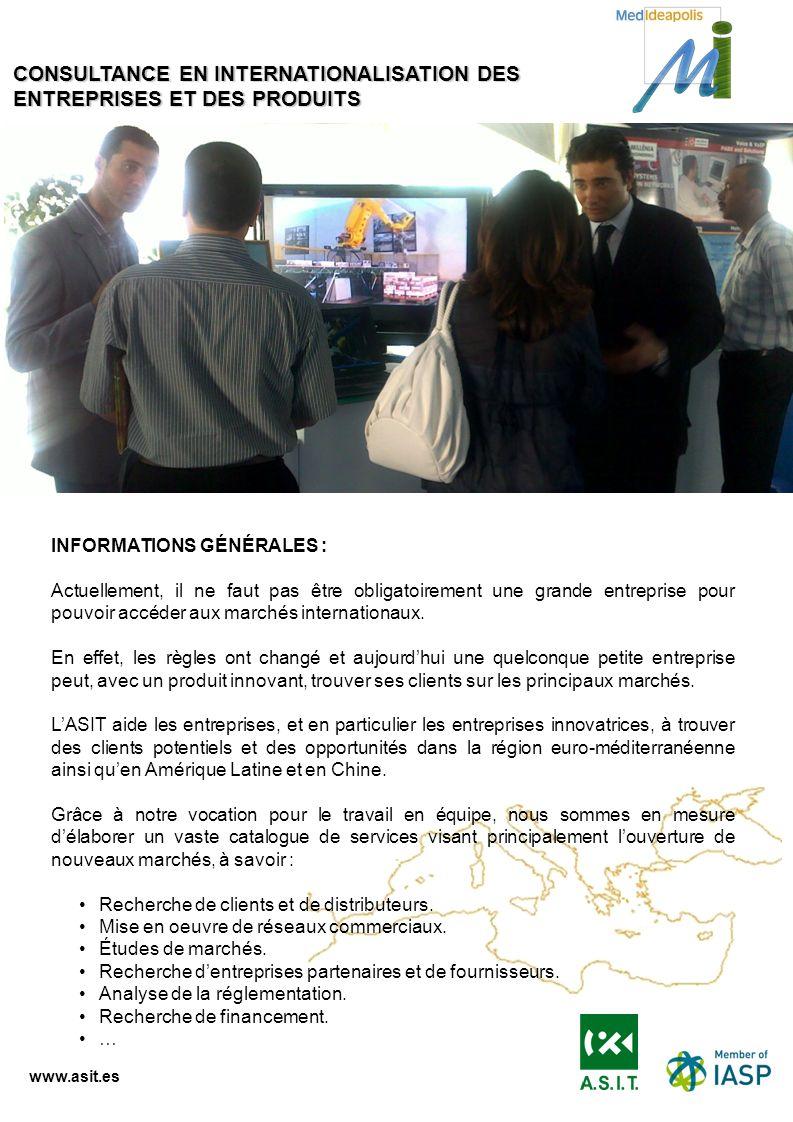 www.asit.es INFORMATIONS GÉNÉRALES : Actuellement, il ne faut pas être obligatoirement une grande entreprise pour pouvoir accéder aux marchés internat