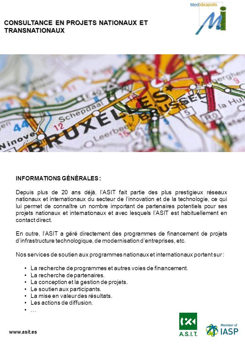 www.asit.es INFORMATIONS GÉNÉRALES : Depuis plus de 20 ans déjà, lASIT fait partie des plus prestigieux réseaux nationaux et internationaux du secteur