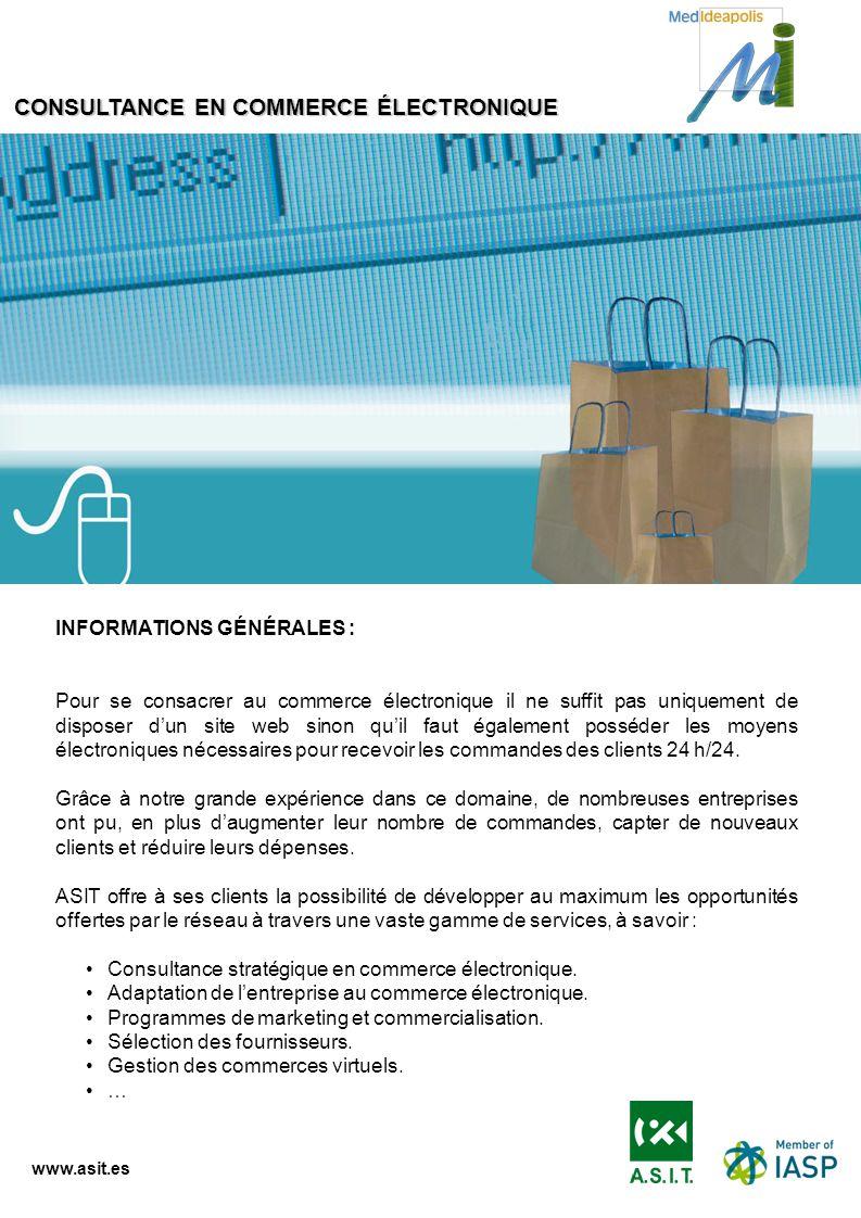 www.asit.es INFORMATIONS GÉNÉRALES : Pour se consacrer au commerce électronique il ne suffit pas uniquement de disposer dun site web sinon quil faut é