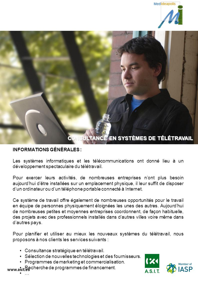 www.asit.es INFORMATIONS GÉNÉRALES : Les systèmes informatiques et les télécommunications ont donné lieu à un développement spectaculaire du télétrava
