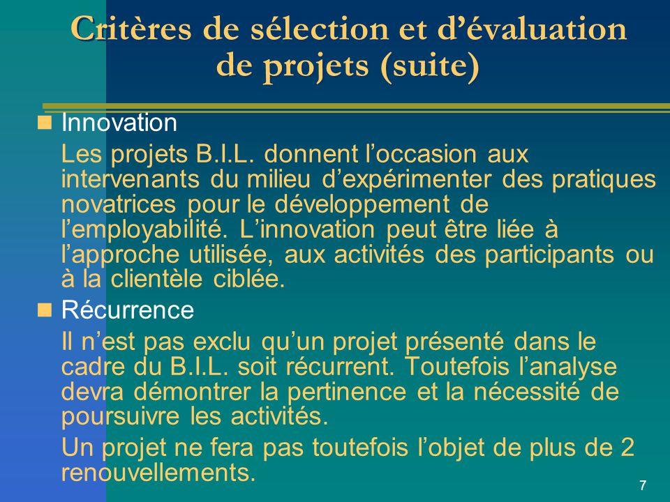 7 Critères de sélection et dévaluation de projets (suite) Innovation Les projets B.I.L.