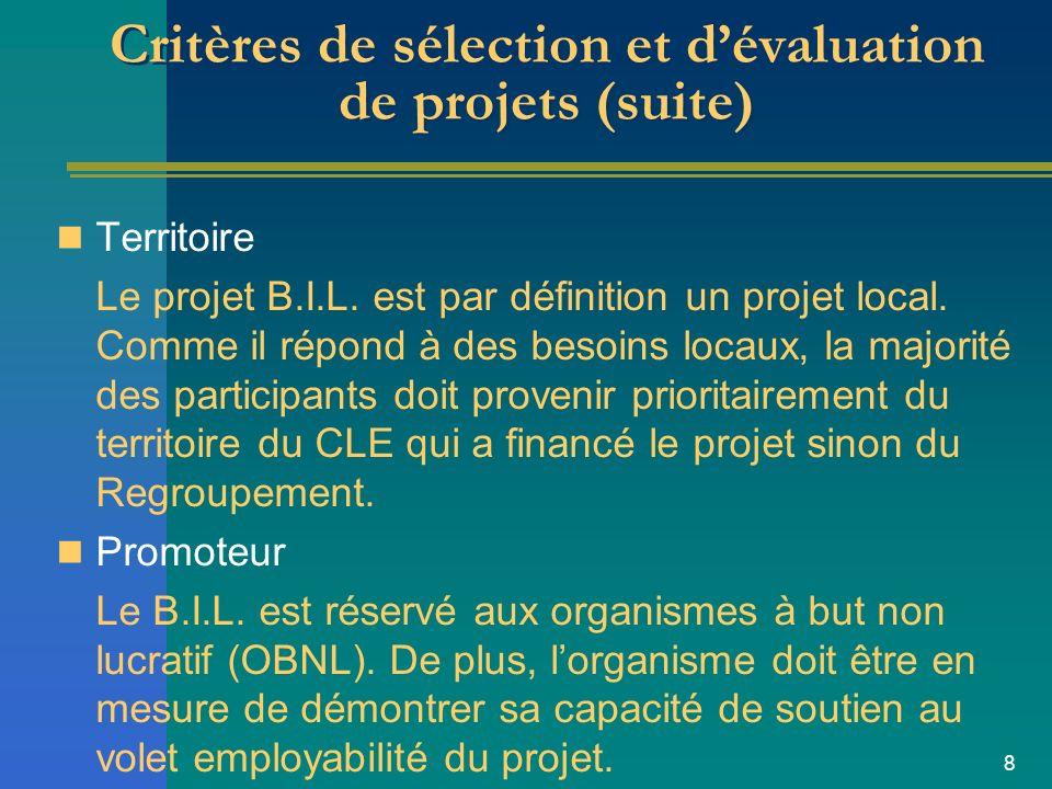 8 Critères de sélection et dévaluation de projets (suite) Territoire Le projet B.I.L.