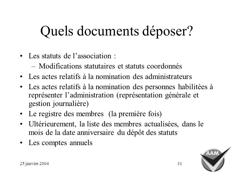 25 janvier 200431 Quels documents déposer.