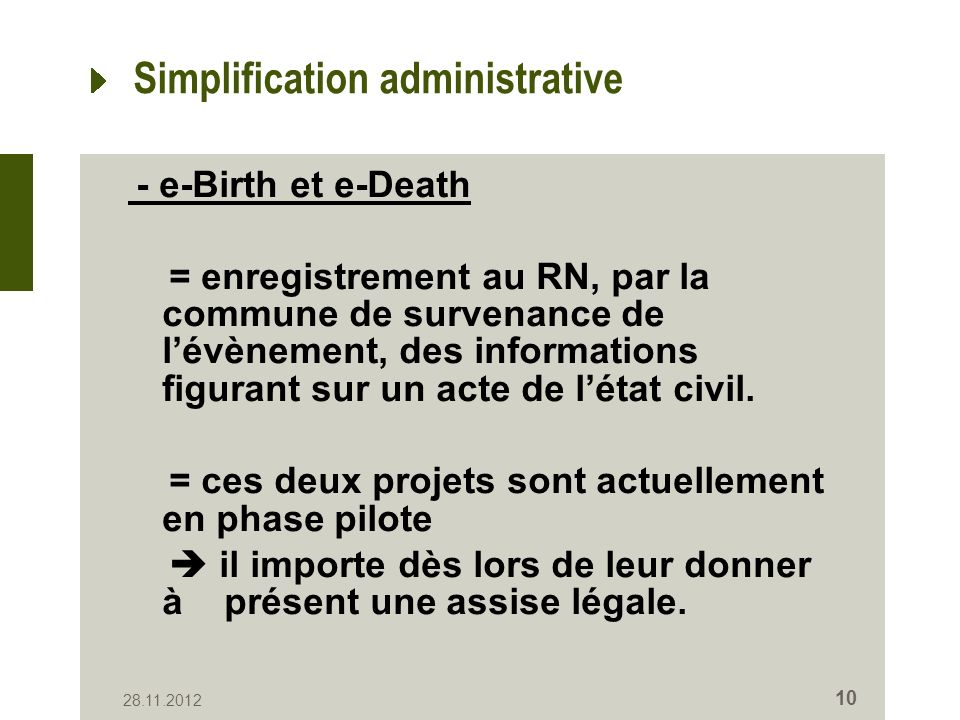 Simplification administrative - e-Birth et e-Death = enregistrement au RN, par la commune de survenance de lévènement, des informations figurant sur un acte de létat civil.