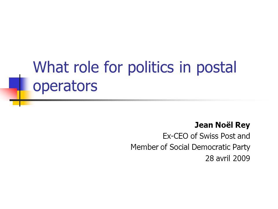 Objectifs Dégager les enseignements du rapport Poste/État à la lumière Dune réforme, celle de La Poste Suisse 1990-1998 Des expériences au sein de lUE.
