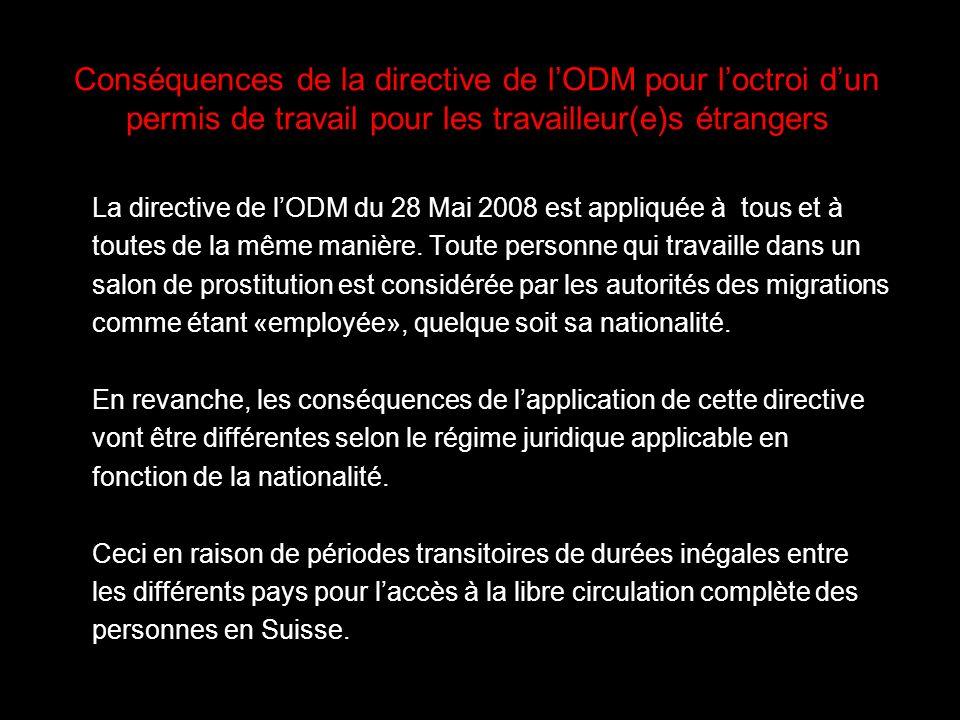 Conséquences de la directive de lODM pour loctroi dun permis de travail pour les travailleur(e)s étrangers La directive de lODM du 28 Mai 2008 est appliquée à tous et à toutes de la même manière.
